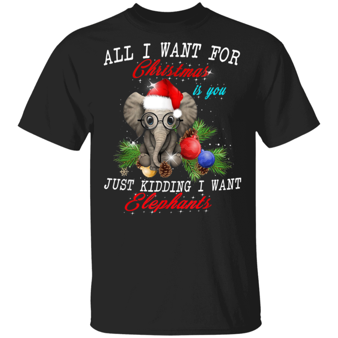 All I Want For Christmas Is Elephants Funny Xmas Gift Shirt Sweatshirt Pullover Hoodie