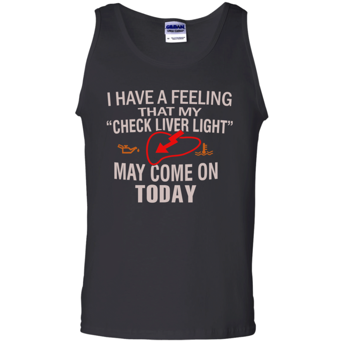 I Have A Feeling That My Check Liver Light Tank Top