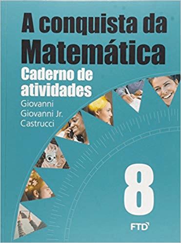 A CONQUISTA DA MATEMÁTICA-CADERNO DE ATIVIDADE 8ª ANO