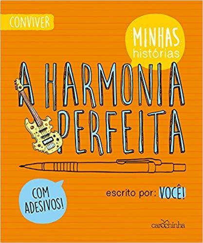 A HARMONIA PERFEITA – COLEÇÃO MINHAS HISTÓRIAS