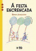 A FESTA ENCRENCADA - COL. ESTRELINHA III