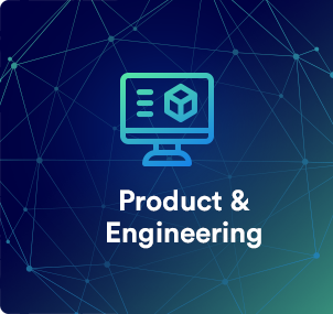 Product and Engineering