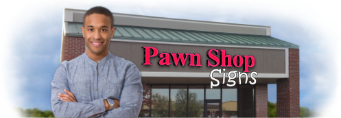 Buy Pawn Shop Lit Signs | Shop and Customize Pawn Shop Signs | SignMonkey.com