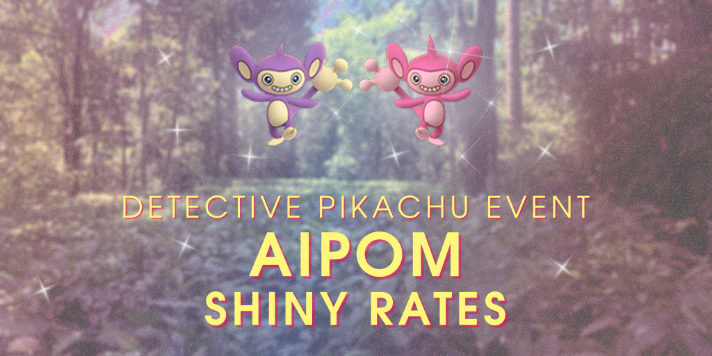Detective Pikachu Event Aipom Shiny Rate The Silph Road