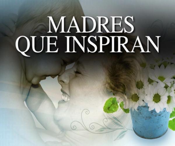 """SIN presenta historias conmovedoras de """"Madres que inspiran"""""""