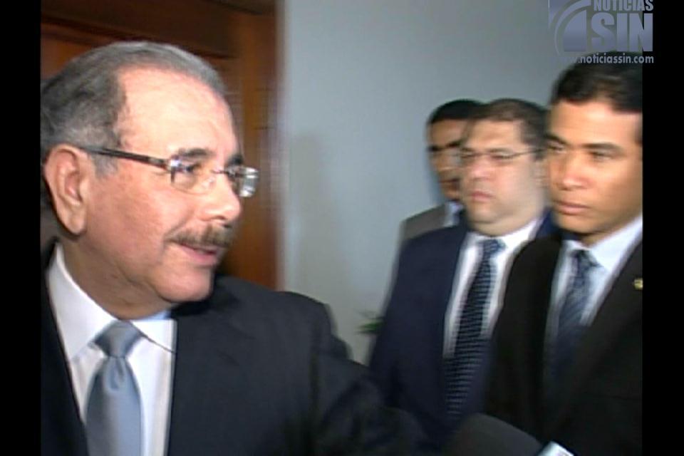 Danilo Medina dice opinará más adelante sobre declaraciones de Fernández acerca de nacionalidad
