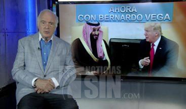 Bernardo Vega: Arabia Saudita tiene agarrado a Trump por el pichirrí