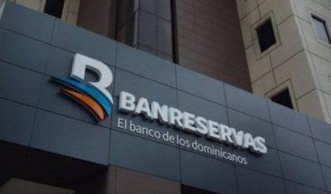 Banreservas reitera no ha recibido depósitos a favor de la familia Rosario
