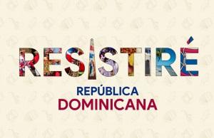 Artistas dominicanos se unen a nueva versión de RESISTIRÉ 2020
