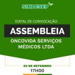 Convocação para assembleia virtual dos empregados da Oncovida Serviços Médicos LTDA - SINDESEP