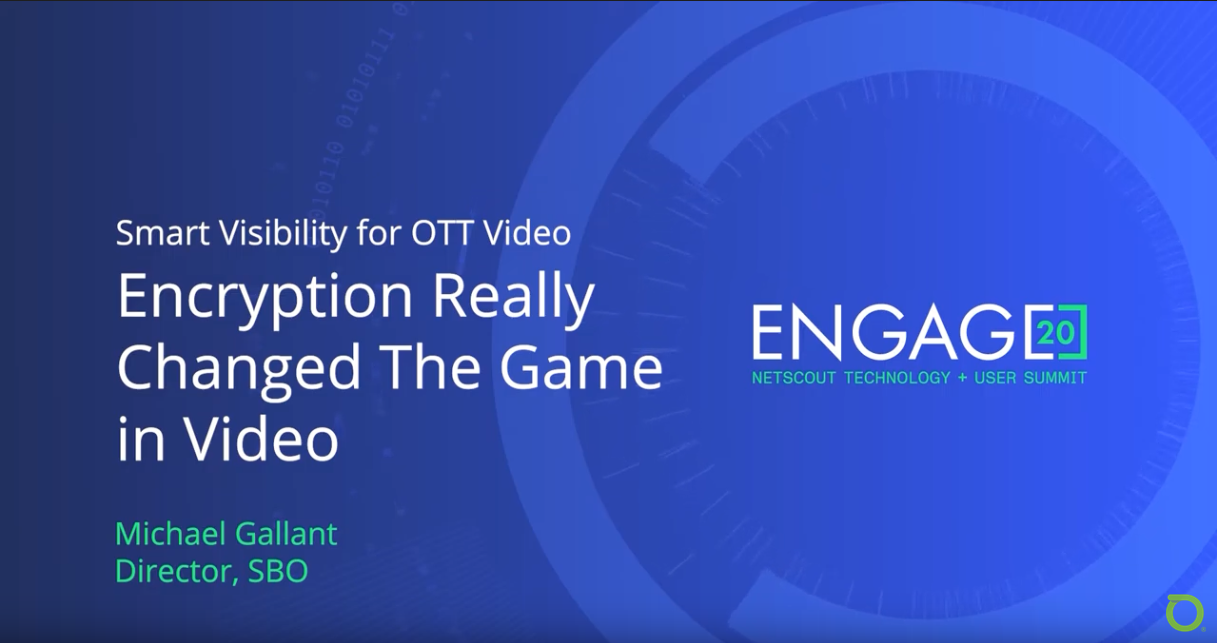 Smart Visibility for OTT Video: Encryption Really Changed the Game in Video