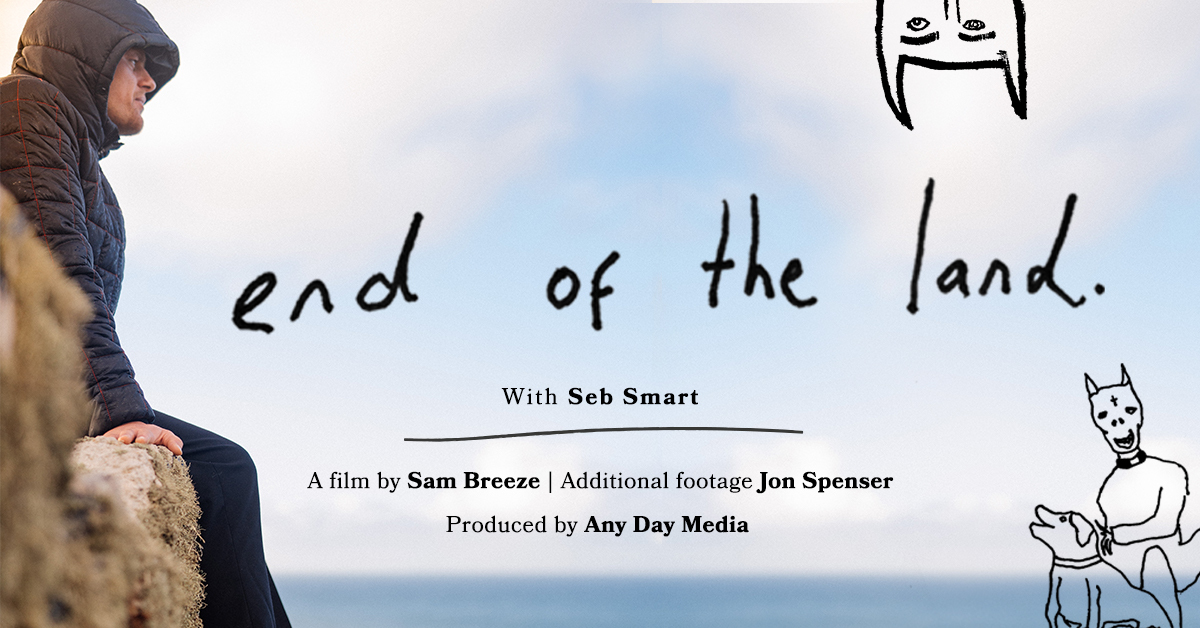 END OF THE LAND WITH SEB SMART