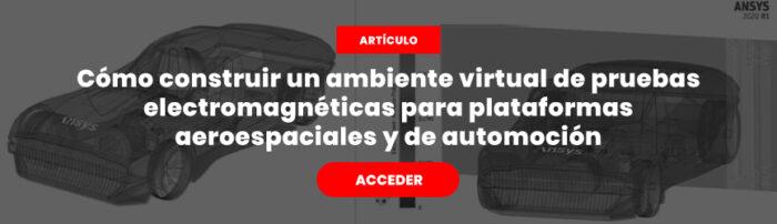 Acceder al articulo como construir un ambiente virtual de pruebas electromagnéticas para plataformas aeroespaciales y de automación