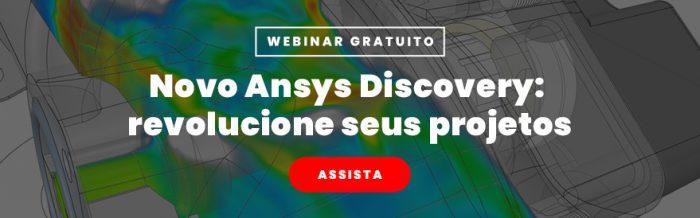 Webinar Novo Ansys Discovery: revolucione seus projetos