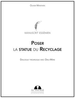 Poser la statue du Recyclage - Message de Dieu la Mère