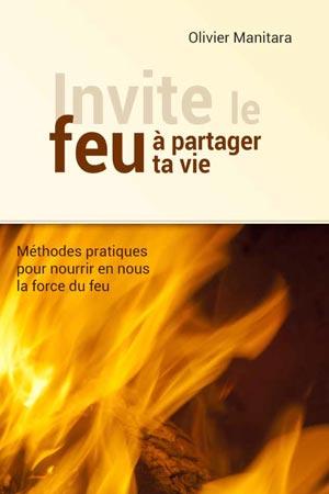Invite le feu à partager ta vie