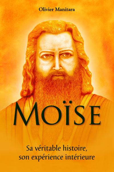 Moïse - Sa véritable histoire