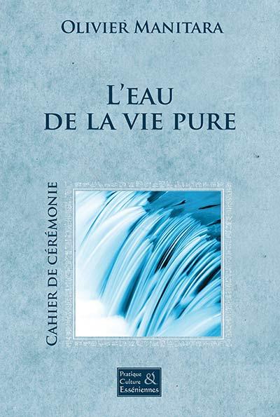 L'eau de la vie pure - Cérémonie