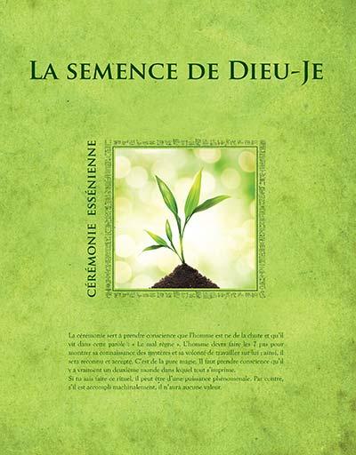 La semence du Dieu-Je - Cérémonie