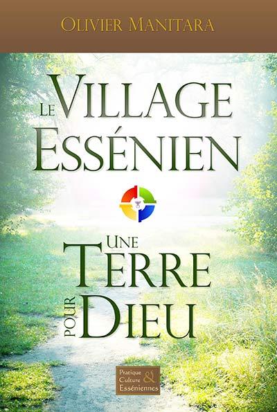 Le Village Essénien, une terre pour Dieu