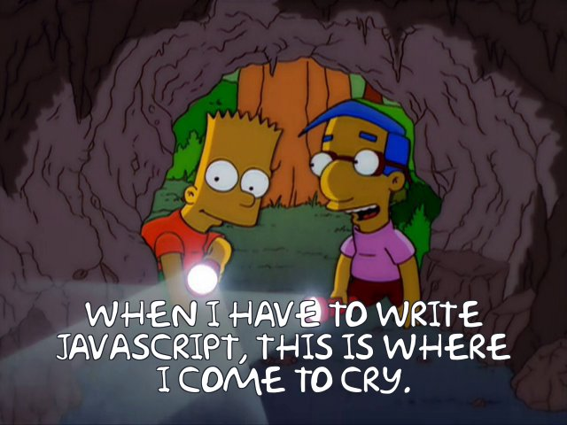 Javascript Makes Me and Milhouse want to cry