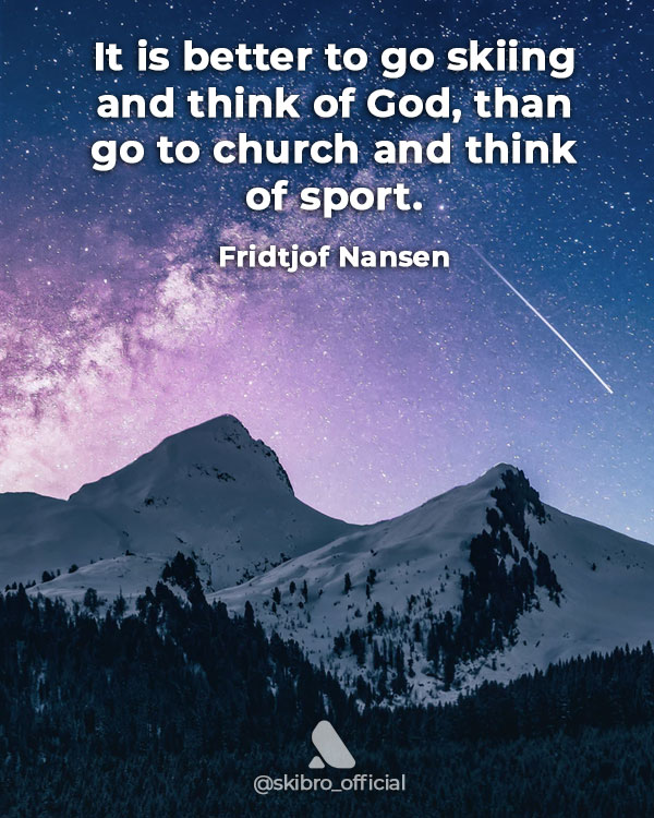Funny ski quote about God by Fridtjof Nansen