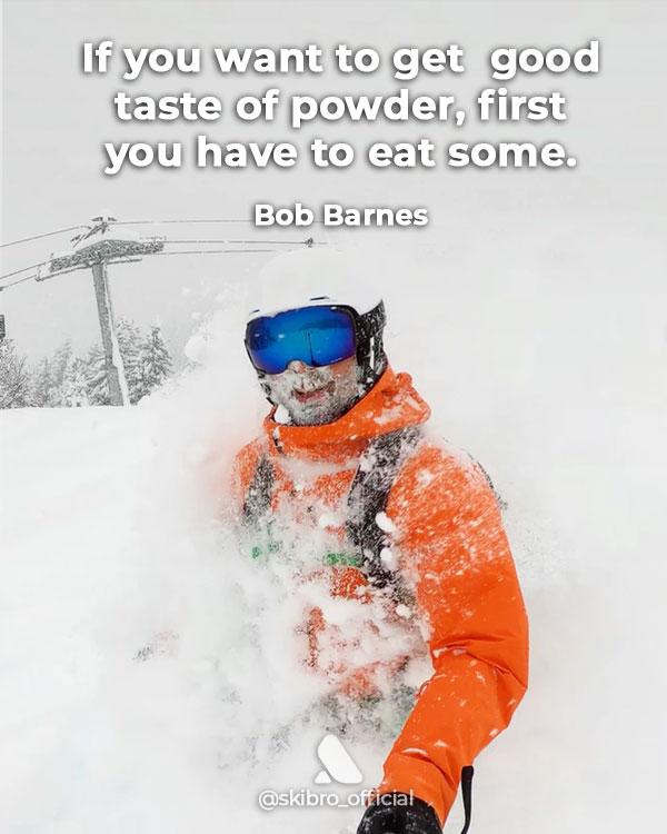 Powder skiing quote by Bob Barnes