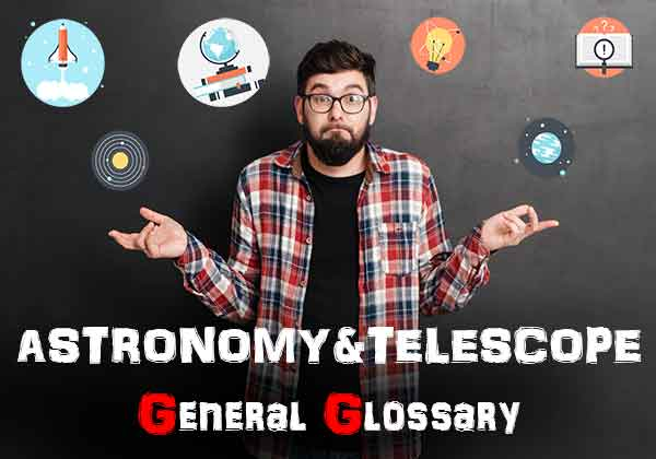Useful Astronomy Observing Glossary