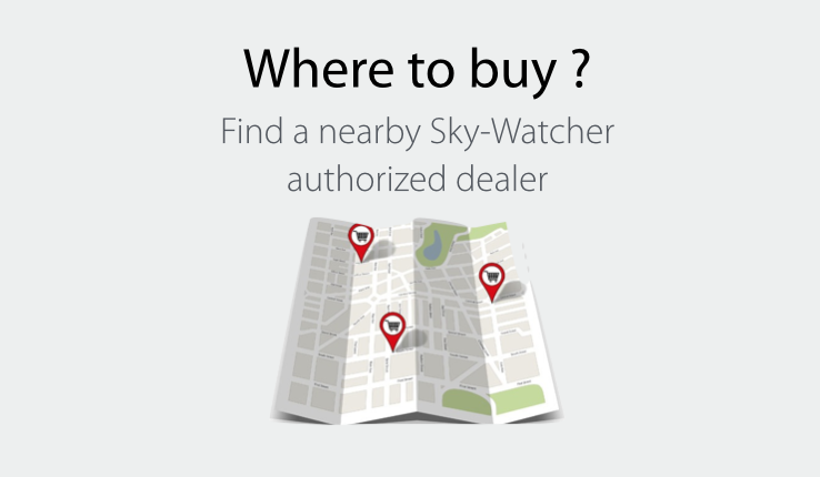 WHERE TO BUY - Find a Sky-Watcher authiored dealer in your neightborhood.