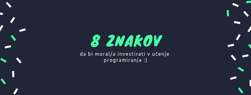 8 znakov, da bi moral/a investirati v učenje programiranja