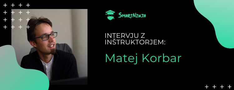 Inštruktor Matej: Edina meja pri uporabi znanja je posameznikova domišlija!