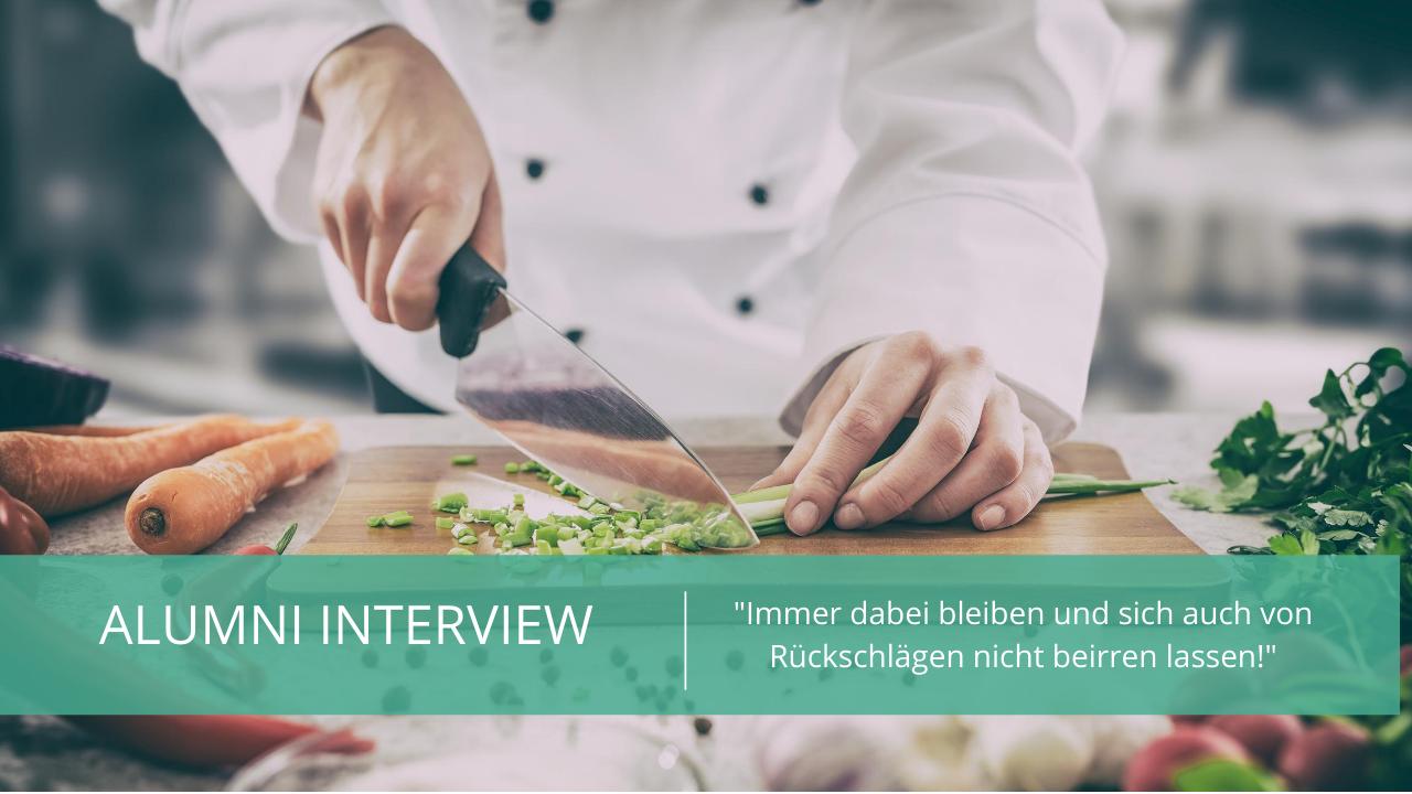 Alumni Interview mit Küchenchef Daniel