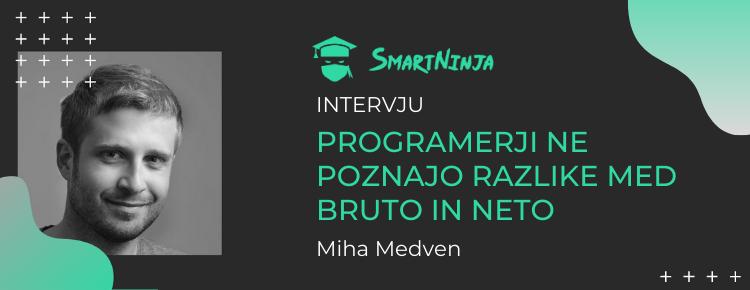 Miha Medven: Programerji ne poznajo razlike med bruto in neto