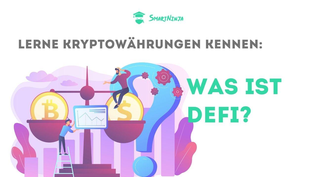 DeFi ist die nächste große Krypto-Revolution. Aber was genau ist DeFi?