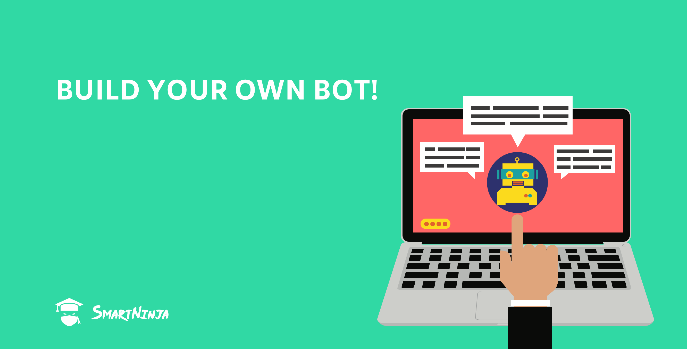 Build your own bot!