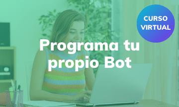 Programa tu propio Bot | Curso Virtual