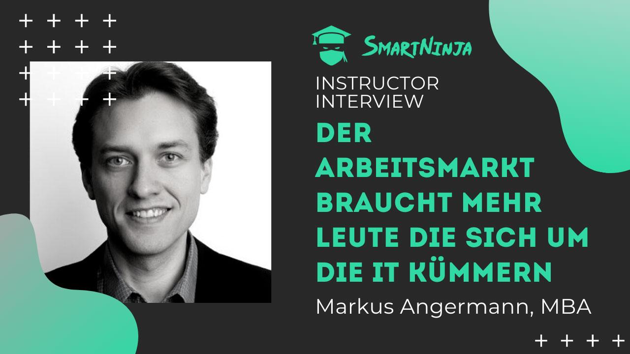Markus Angermann: Trotz der Corona Krise braucht der Arbeitsmarkt immer mehr gute, qualifizierte IT SpezialistInnen