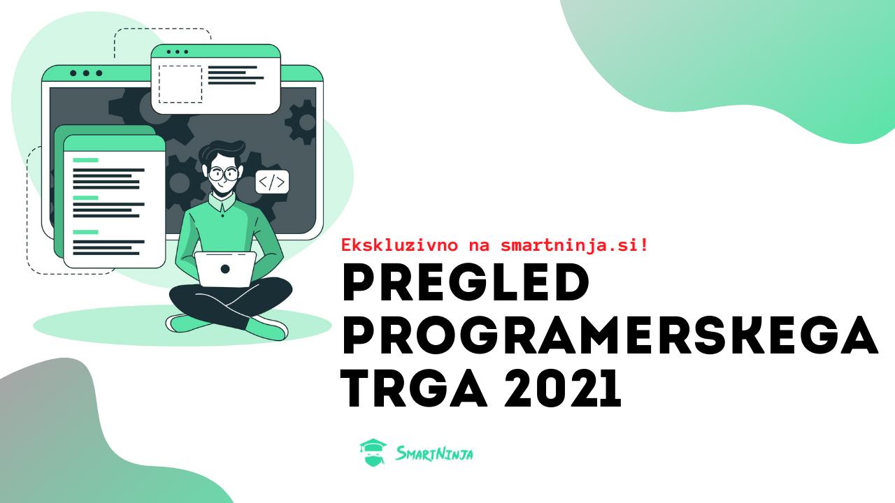 PREGLED PROGRAMERSKEGA TRGA 2021: Čedalje več je zanimanja po programiranju!