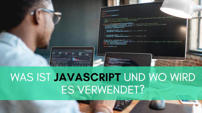 Was ist JavaScript und wo wird es verwendet?