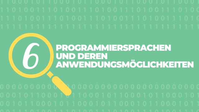 6 Programmiersprachen und deren Anwendungsmöglichkeiten