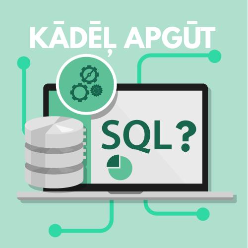 Kādēļ apgūt SQL?