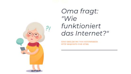 Oma fragt: Wie funktioniert das Internet?