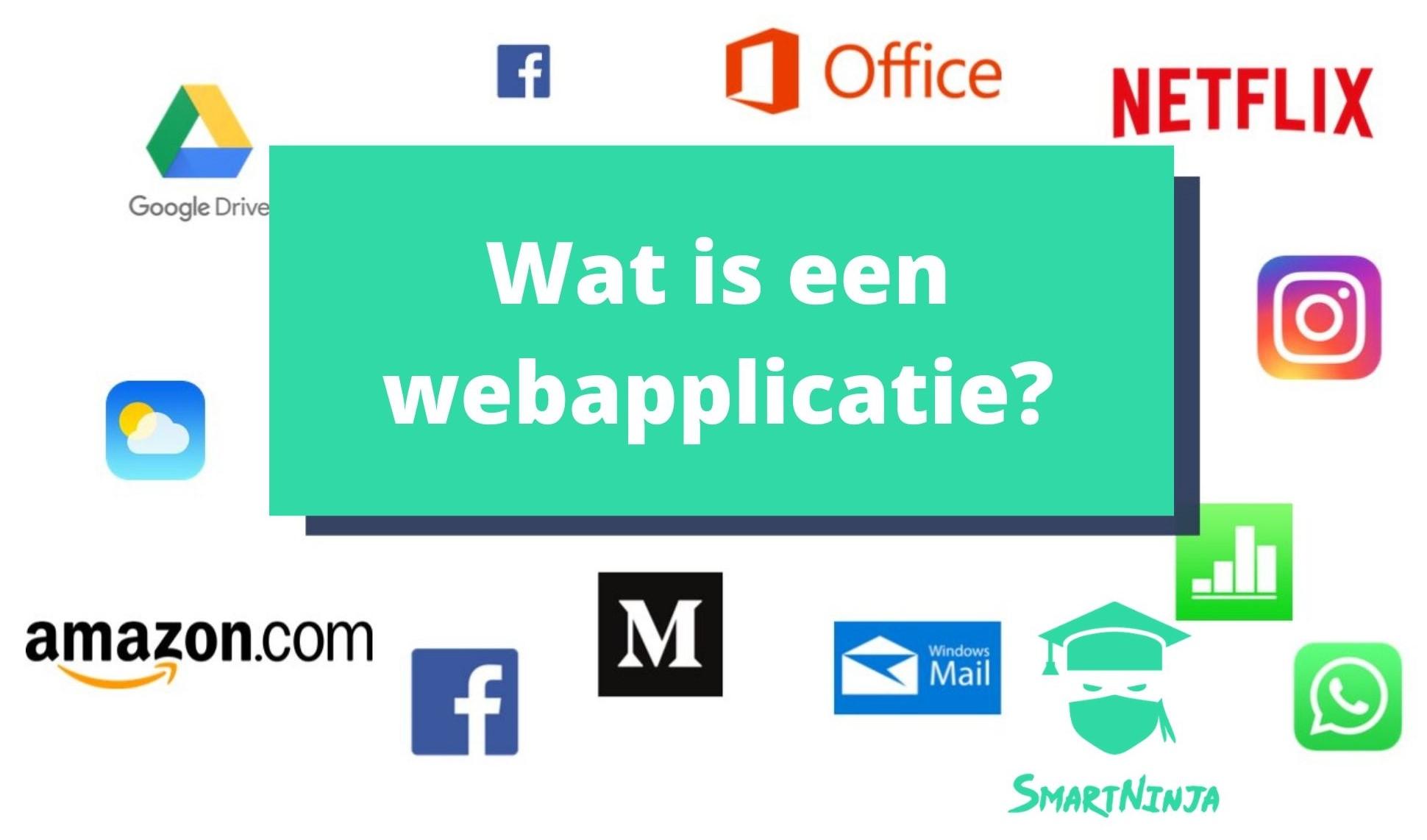 Wat is een webapplicatie?