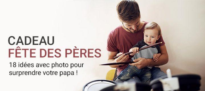Cadeau fête des pères : 18 idées avec photo pour surprendre votre papa !