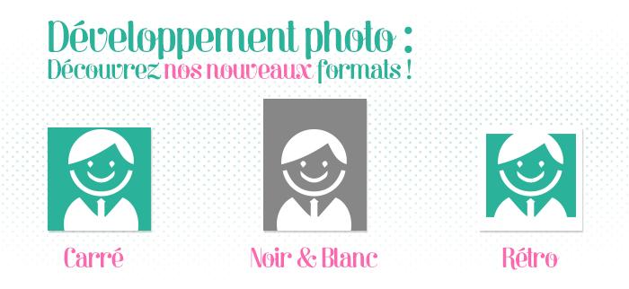 Developpement photo, découvrez nos nouveaux formats