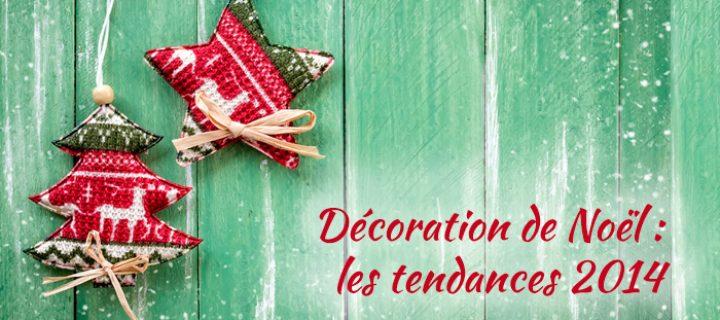 Décoration de Noël : les tendances de Noël 2014
