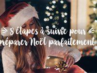 8 étapes à suivre pour préparer un Noël parfait :-)