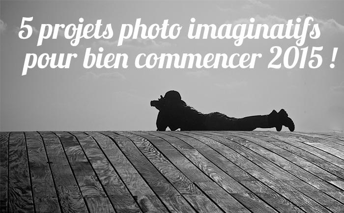 projet photo 2015 créatif imaginatif