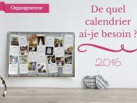 Calendrier photo personnalisé 2016 : de quel calendrier ai-je besoin ?