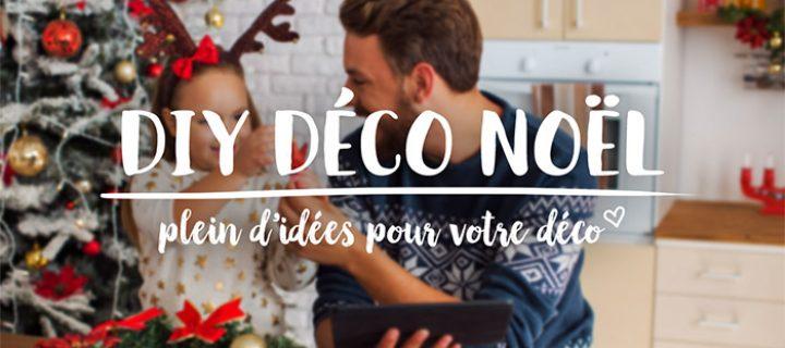 DIY déco Noël : plein d'idées pour votre déco